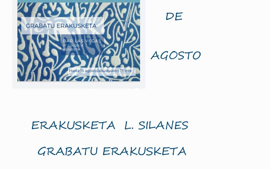 L. DE SILANES  ERAKUSKETA – EXPOSICION GRABATUAK- GRABADOS EN BAR LAS VEGAS